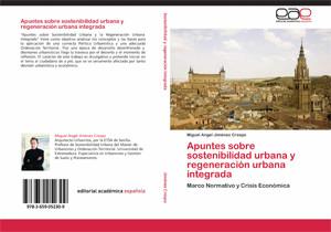 Apuntes sobre sostenibilidad urbana y regeneración urbana integrada | Miguel Ángel Jiménez Crespo